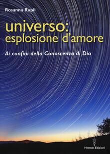 Ipabsantonioabatetrino.it Universo: esplosione d'amore. Ai confini della conoscenza di Dio Image