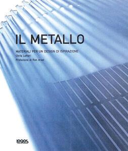 Libro Materiale per un design di ispirazione. Il metallo. Ediz. illustrata