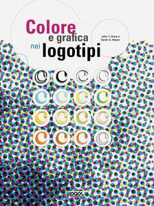 Colore e grafica nei logotipi. Ediz. illustrata