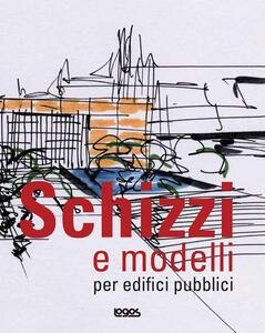 Schizzi e modelli per edifici pubblici