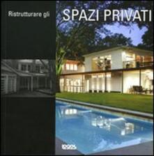 Birrafraitrulli.it Ristrutturare gli spazi privati. Ediz. multilingue Image
