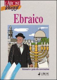 Ebraico. Dizionario e guida...