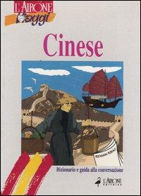 Cinese. Dizionario e guida ...
