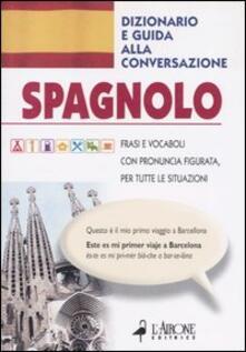 Spagnolo. Dizionario e guida alla conversazione.pdf