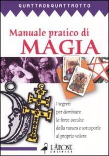 Lpgcsostenible.es Manuale pratico di magia. I segreti pr dominare le forze occulte della natura e sottoporle al proprio volere Image