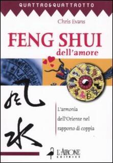 Feng shui dell'amore. L'armonia dell'oriente nel rapporto di coppia - Chris Evans - copertina
