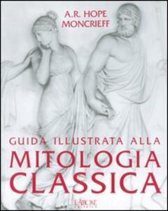 Guida illustrata alla mitologia classica