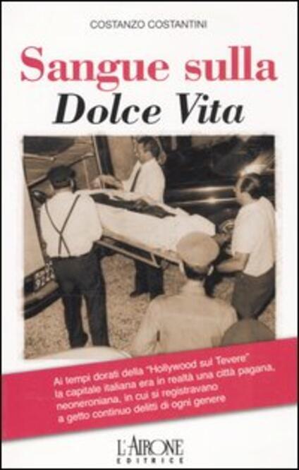 Sangue sulla dolce vita - Costanzo Costantini - copertina