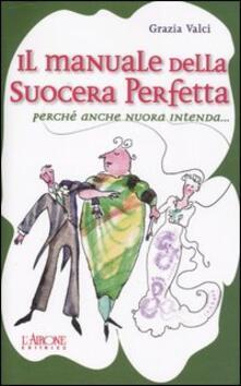 Milanospringparade.it Il manuale della suocera perfetta. Perché anche nuora intenda... Image