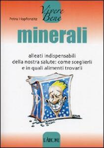 Minerali. Alleati indispensabili della nostra salute: come sceglierli e in quali alimenti trovarli