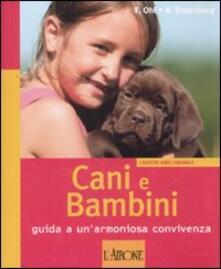 Cani e bambini. Guida a un'armoniosa convivenza - Frauke Ohl,Nienke Endenburg - copertina