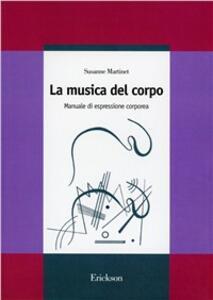 La musica del corpo. Manuale di espressione corporea
