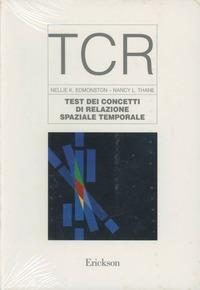 TCR. Test dei concetti di relazione spaziale temporale. Schede e protocollo di valutazione - Edmonston Nellie K. Thane Nancy L. - wuz.it