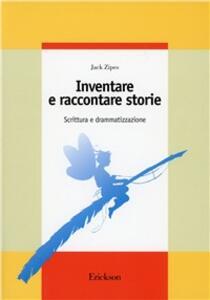 Inventare e raccontare storie. Scrittura e drammatizzazione