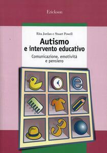 Autismo e intervento educativo. Comunicazione, emotività e pensiero - Rita Jordan,Stuart Powell - copertina