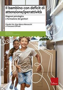 Il bambino con deficit di attenzione/iperattività. Diagnosi psicologica e formazione dei genitori