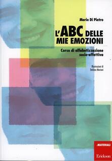 L ABC delle mie emozioni. Corso di alfabetizzazione socio-affettiva.pdf