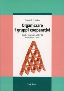 Organizzare i gruppi cooperativi. Ruoli, funzioni, attività
