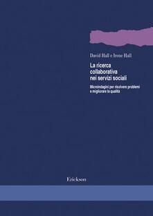 Capturtokyoedition.it La ricerca collaborativa nei servizi sociali. Microindagini per risolvere problemi e migliorare la qualità Image