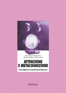 Radiosenisenews.it Attenzione e metacognizione. Come migliorare la concentrazione della classe. Con CD-ROM Image