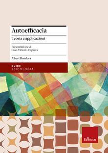 Autoefficacia. Teoria e applicazioni - Albert Bandura - copertina