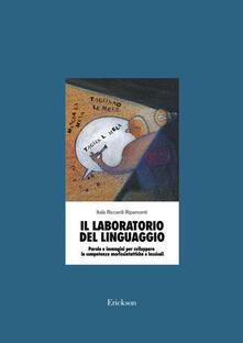 Il laboratorio del linguaggio. Sviluppare le competenze morfosintattiche e lessicali.pdf