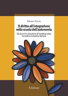Il diritto allintegrazione nella scuola dellautonomia. Gli alunni in situazione di handicap nella normativa scolastica italiana.pdf