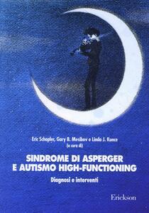 Sindrome di Asperger e autismo high-functionning. Diagnosi e interventi