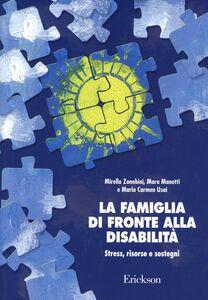 Foto Cover di La famiglia di fronte alla disabilità. Stress, risorse e sostegni, Libro di AA.VV edito da Erickson