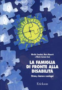 Libro La famiglia di fronte alla disabilità. Stress, risorse e sostegni Mirella Zanobini , Mara Manetti , M. Carmen Usai