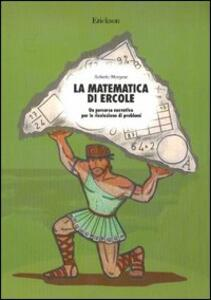 La matematica di Ercole. Un percorso narrativo per la risoluzione di problemi