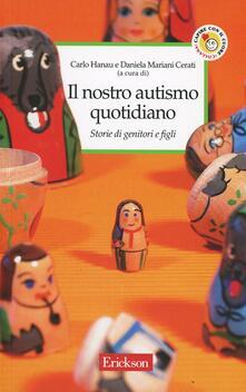 Il nostro autismo quotidiano. Storie di genitori e figli - copertina