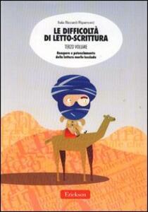 Le difficoltà di letto-scrittura. Ediz. illustrata. Vol. 3: Recupero e potenziamento della lettura morfo-lessicale.