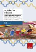 Libro La didattica inclusiva. Organizzare l'apprendimento cooperativo metacognitivo Silvia Andrich Miato Lidio Miato
