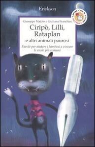 Ciripò, Lilli, Rataplan e altri animali paurosi. Favole per aiutare i bambini a vincere le ansie più comuni