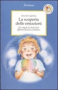 La La scoperta delle emozioni. Un viaggio di educazione affettiva assieme ai bambini - Tagliabue Antonella - wuz.it