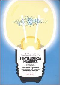 L' L' intelligenza numerica. Vol. 3: Abilità cognitive e metacognitive nella costruzione della conoscenza numerica dagli 8 agli 11 anni. - Lucangeli Daniela Poli Silvana De Candia Chiara - wuz.it