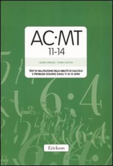 AC-MT 11-14. Test di valutazione delle abilità di calcolo e problem solving dagli 11 ai 14 anni. Con protocolli.pdf