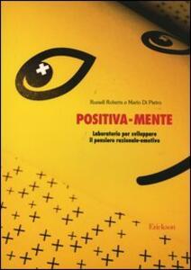 Positiva-mente. Laboratorio per sviluppare il pensiero razionale-emotivo