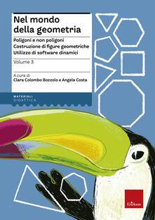 Winniearcher.com Nel mondo della geometria. Vol. 3: Poligoni e non poligoni. Costruzione di figure geometriche. Utilizzo di software dinamici. Image