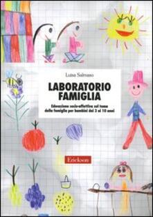 Laboratorio famiglia. Educazione socio-affettiva sul tema della famiglia per bambini dai 3 ai 10 anni.pdf