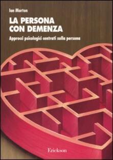 Amatigota.it La persona con demenza. Approcci psicologici centrati sulla persona Image