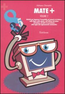 Camfeed.it Mate+. Vol. 2: Attività per imparare l'essenziale sui numeri e le lettere, sulle figure mello spazio, sull'utilizzo del piano cartesiano, sui dati e le previsioni.... Image