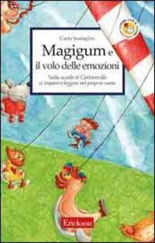 Magigum e il volo delle emozioni. Nella scuola di Cartoonville si impara a leggere nel proprio cuore.pdf