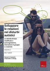 Sviluppare le relazioni nei disturbi autistici. Vol. 2: Le attività di base modificate e autoregolazione, interazione in gruppo e creatività.