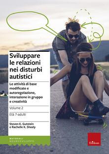 Lpgcsostenible.es Sviluppare le relazioni nei disturbi autistici. Vol. 2: Le attività di base modificate e autoregolazione, interazione in gruppo e creatività. Image