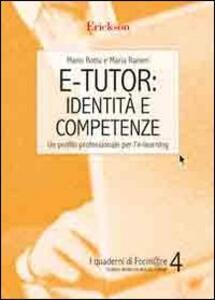 E-tutor: identità e competenze. Un profilo professionale per l'e-learning