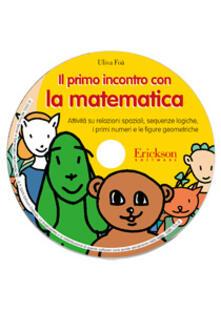 Steamcon.it Il primo incontro con la matematica. Attività su relazioni spaziali, sequenze logiche, i primi numeri e le figure geometriche. CD-ROM Image