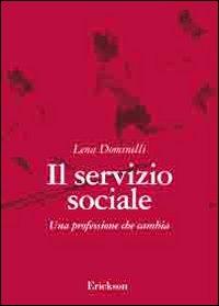 Il servizio sociale. Una pr...