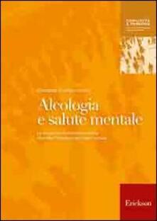 Alcologia e salute mentale. Le situazioni multiproblematiche secondo lapproccio ecologico-sociale.pdf